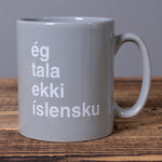 I Don't Speak Icelandic - Ceramic Mug - Gray - Idontspeakicelandic