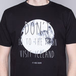 Don't Go To the Moon - T-Shirt - Black