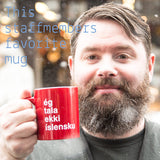 I Don't Speak Icelandic - Ceramic Mug - Red