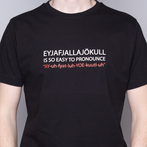 Eyjafjallajökull Is So Easy to Pronounce - T-Shirt - Black