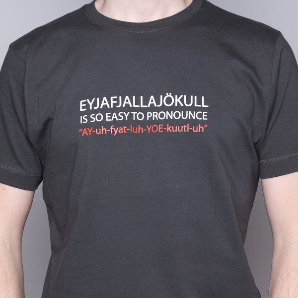 Eyjafjallajökull Is So Easy to Pronounce - T-Shirt - Gray