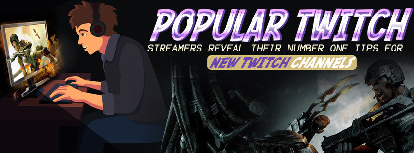 12 Popular Twitch Streamers Reveal Their Number One Tips for New Channels to Gain Followers