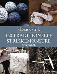 Klassisk strik - 150 traditionelle strikkemønstre