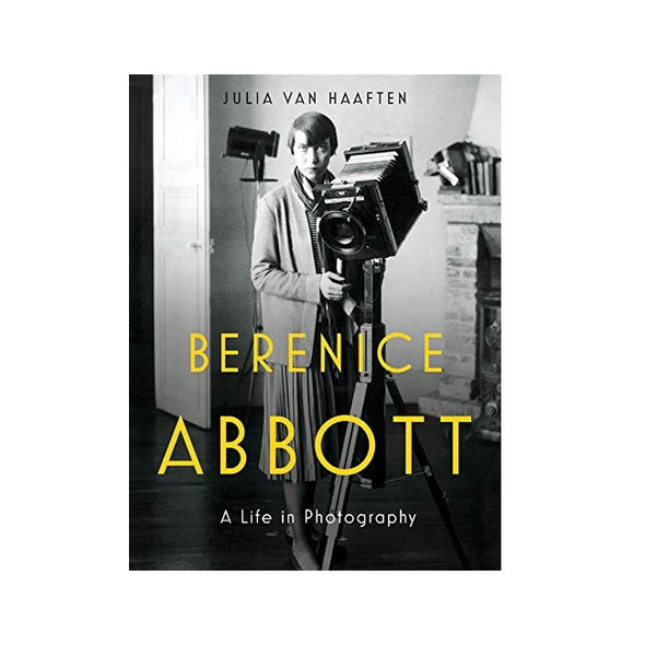 Berenice Abbot: A Life in Photography