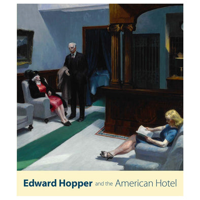 Edward Hopper and the American Hotel Exhibition Catalog