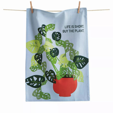"""Life is Short Buy the Plant"" Tea Towel"