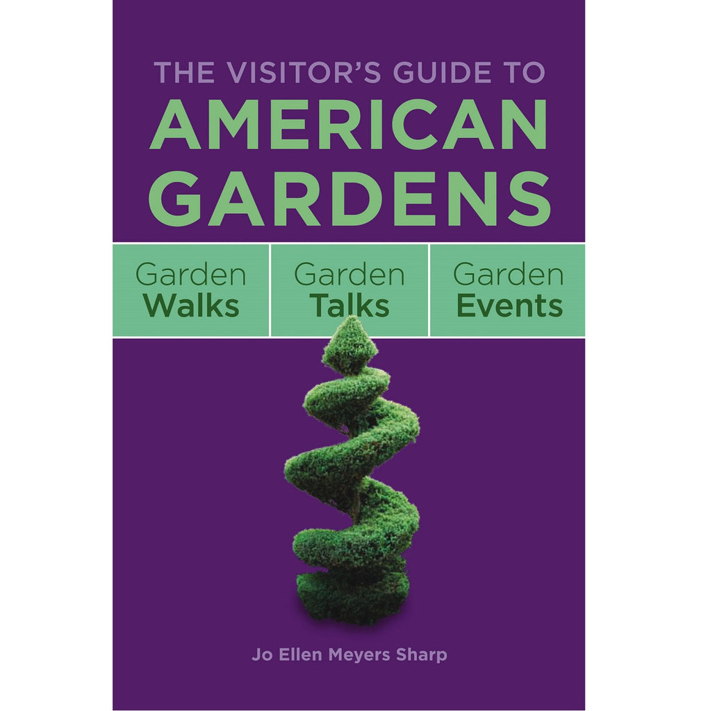 The Visitor's Guide to American Gardens