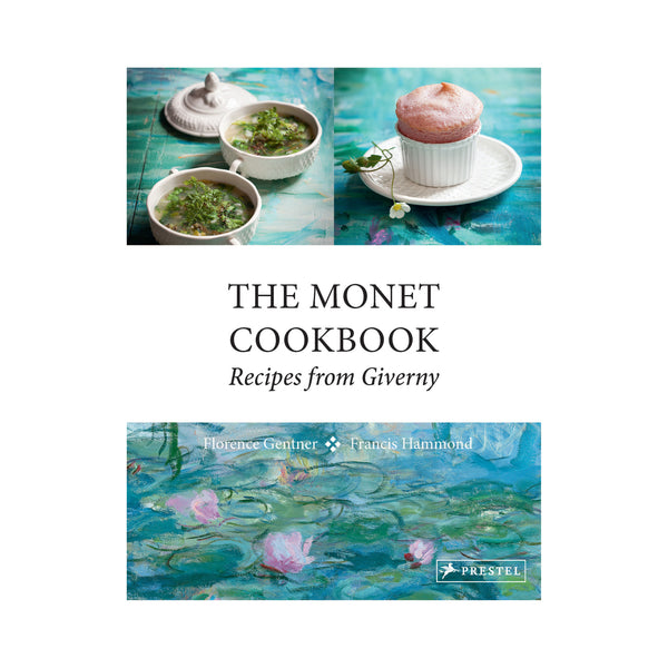The Monet Cookbook: Recipes from Giverny