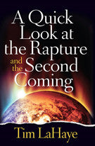 A QUICK LOOK at the RAPTURE and the SECOND COMING