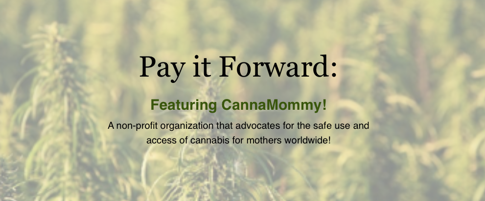 Pay it Forward with Wattney Kay - Featuring CannaMommy!