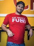 Eat What's Fun! T-shirt