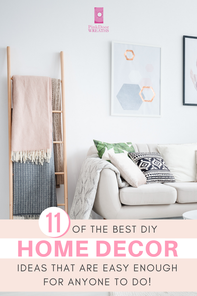 11 of the Best and Easiest Home Decor Project Ideas