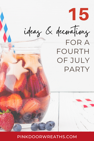 15 Ideas and Decorations for a Fourth of July Party