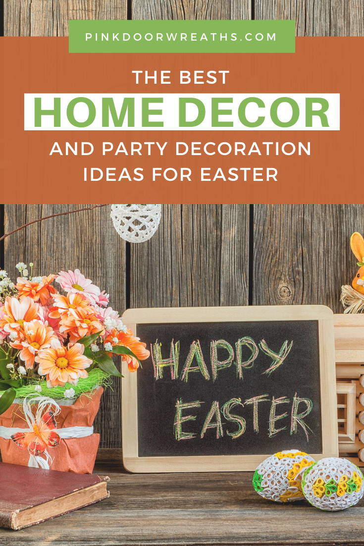 Best Home Decor and Party Ideas for Easter