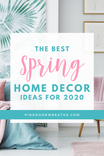 Best Spring Home Decor Ideas