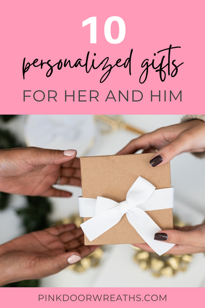 Personalized Gift Ideas for Her and Him