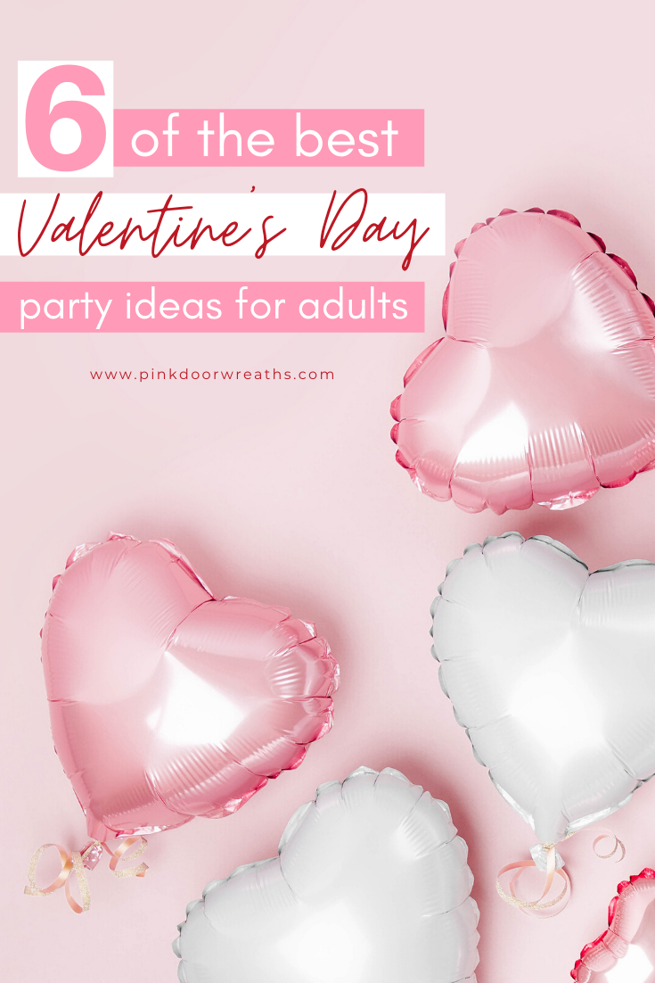 The Best 6 Valentine's Day Party Ideas for Adults