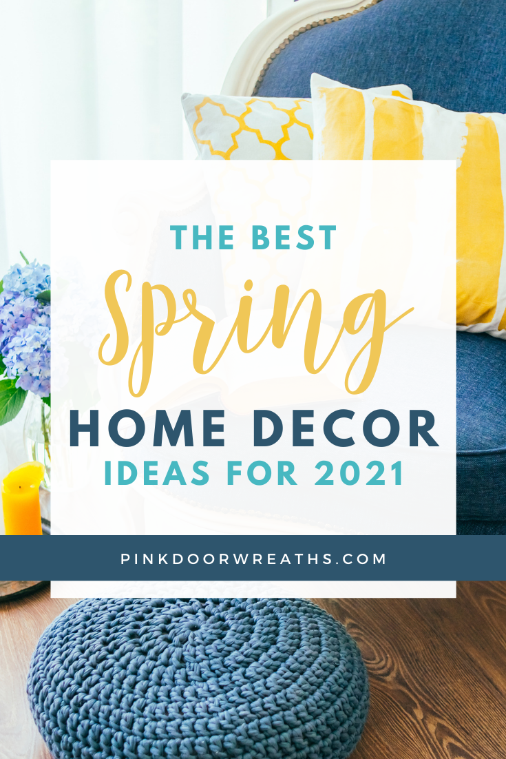 The Best Spring Home Decor Ideas for 2021