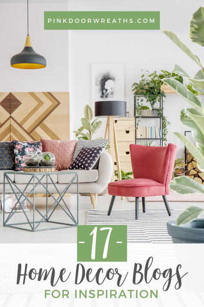 Top 17 Home Decor Blogs for Inspiration and Project Ideas