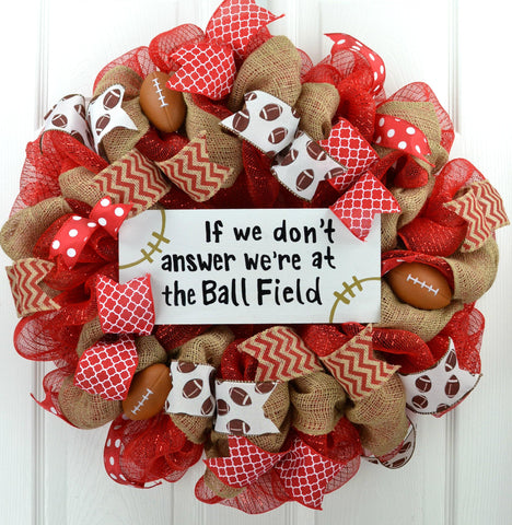 Football Wreath If We Don't Answer We're at the Ball Field with Laces