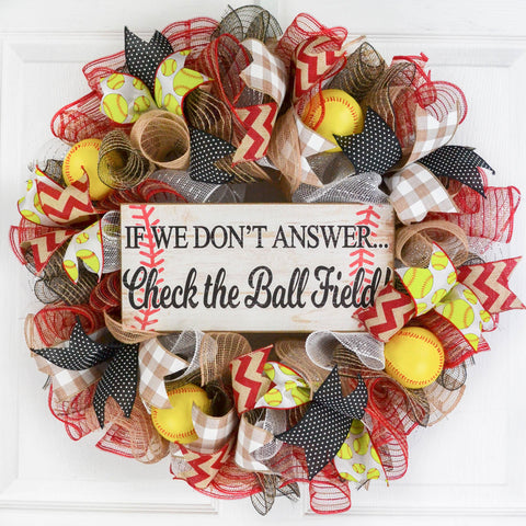 Softball Wreath | If We Don't Answer We're at the Ball Field | Red Black Yellow White