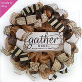 Gather Here Wreath | Fall Mesh Door Wreath | Thanksgiving Brown Ivory Black