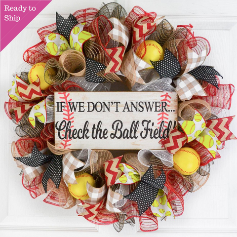 Softball Wreath | If We Don't Answer We're at the Ball Field | Red Black Yellow White - Pink Door Wreaths