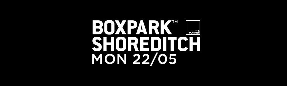 Monday 22nd May at Boxpark