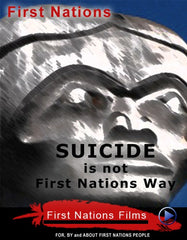 Suicide - Is Not The First Nations Way: Problems Explored and Solutions Offered