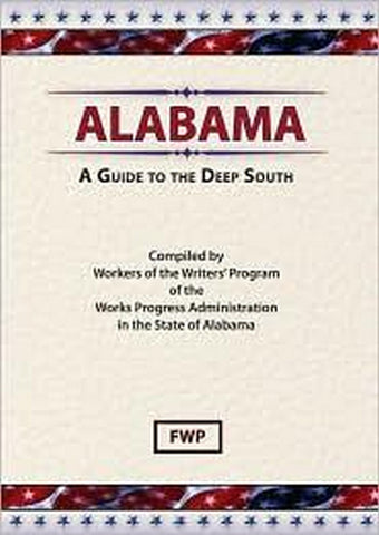 Alabama: A Guide To The Deep South