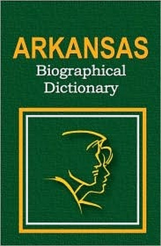 Arkansas Biographical Dictionary