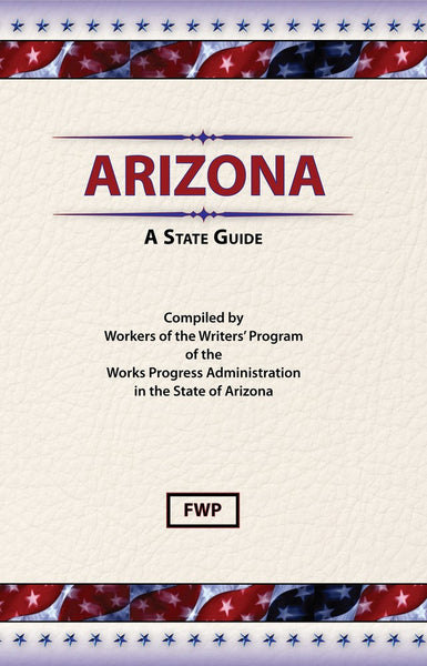 Arizona: A State Guide