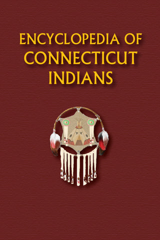 Encyclopedia of Connecticut Indians