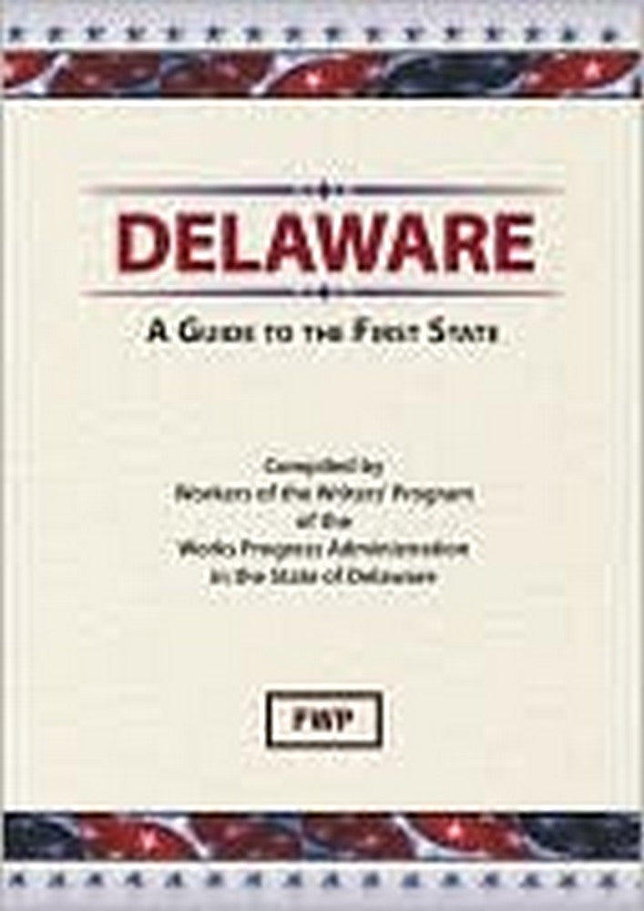 Delaware: A Guide To The First State