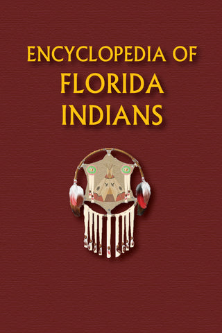 Encyclopedia of Florida Indians