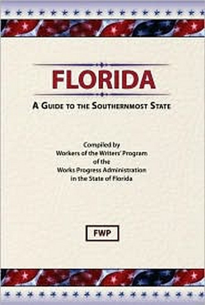 Florida: A Guide To The Southern Most State