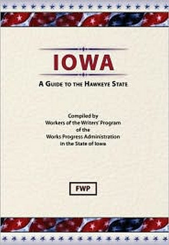 Iowa: A Guide To The Hawkeye State