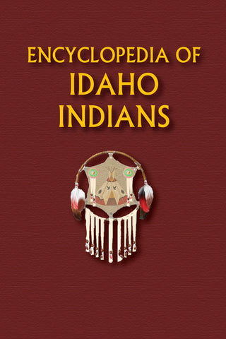 Encyclopedia of Idaho Indians