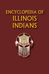 Encyclopedia of Illinois Indians