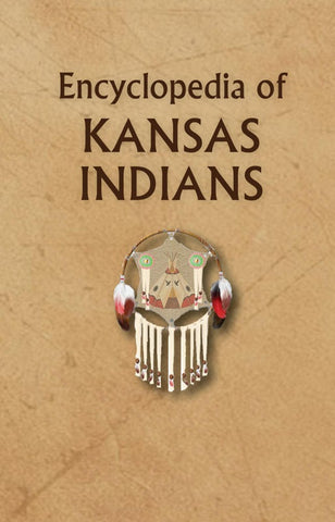 Encyclopedia of Kansas Indians