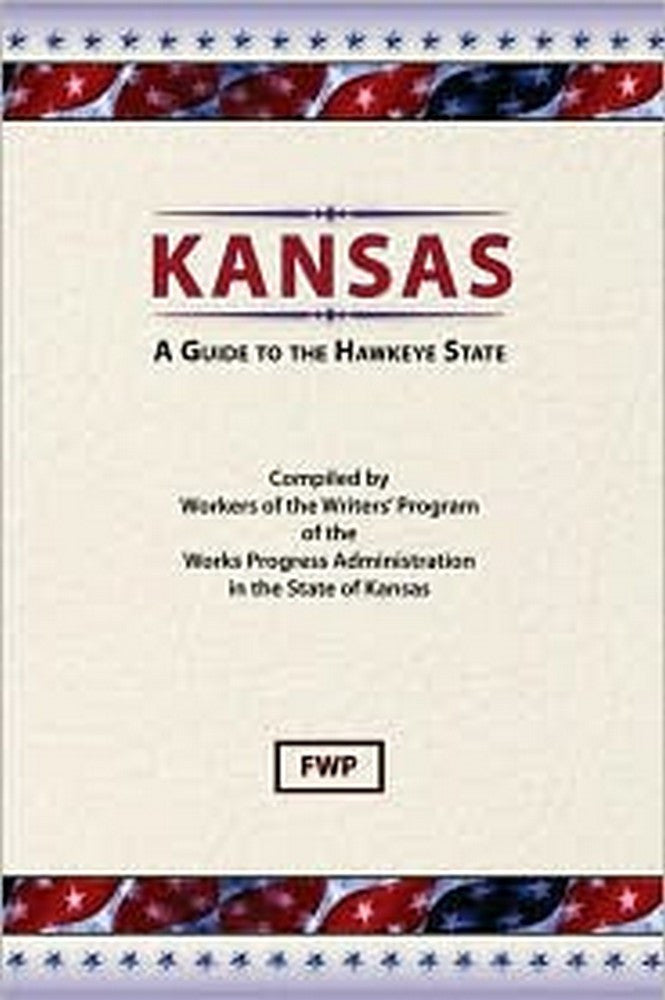 Kansas: A Guide To The Sunflower State
