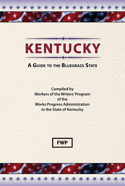 Kentucky: A Guide To The Bluegrass State