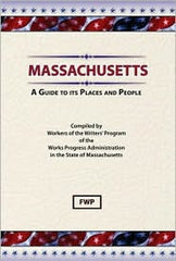 Massachusetts: A Guide To Its Places and People