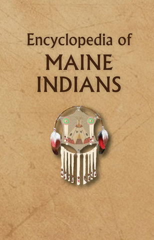 Encyclopedia of Maine Indians