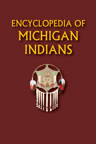 Encyclopedia of Michigan Indians