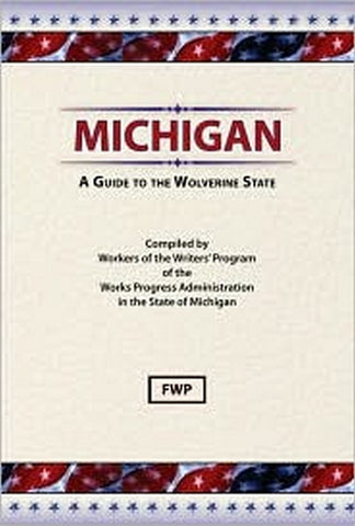 Michigan: A Guide To The Wolverine State