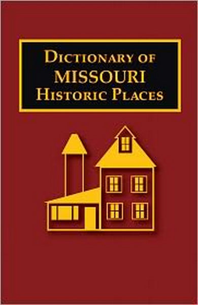 Dictionary of Missouri Historic Places