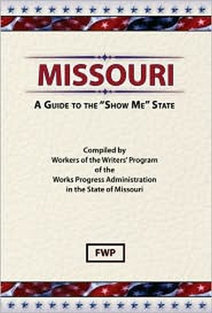 Missouri: A Guide to the Show Me State