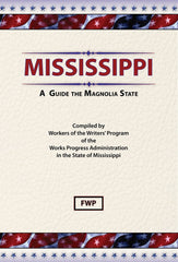 Mississippi: A Guide To The Magnolia State
