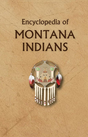 Encyclopedia of Montana Indians